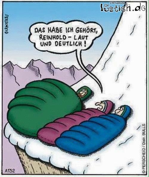 bergsteiger im schlafsack und einer furtzt. das kann er nicht leugnen, gibts zu, ich habs gehört.